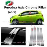 Perodua Axia- Car Chrome Door Window Pillar Trim Panel Chrome Stainless Steel (1 Set)
