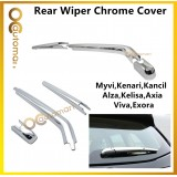 Perodua Proton Rear Wiper Chorme Cover ALZA / AXIA / VIVA / MYVI / EXORA / KANCIL / KENARI / KELISA